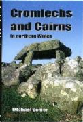Cromlechs and Cairns in Northern Wales